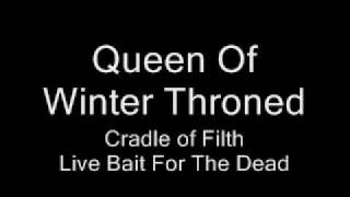 Queen Of Winter Throned - Cradle of Filth