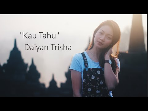 Daiyan Trisha - Kau Tahu (Official Lyric Video)