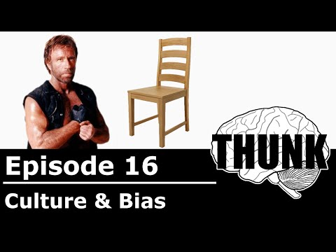 THUNK - 16. Culture & Bias