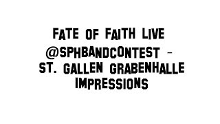 Fate of Faith Live SPH Bandcontest @Grabenhalle St. Gallen - IMPRESSIONS