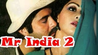Mr India 2 : Shekhar Kapur is unable to buy the rights of the movie