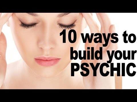 10 Ways to Develop Your Psychic Abilities