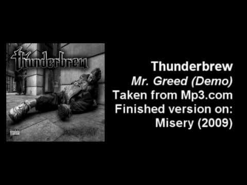 Thunderbrew - Mr Greed (Demo)