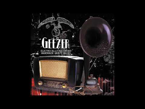Geezer - Electrically Recorded Handmade Heavy Blues (2013) (Full Album)