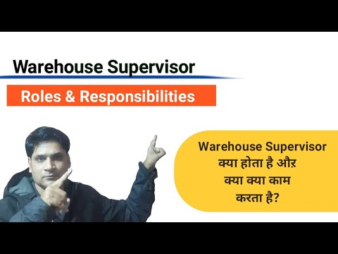 Warehouse Supervisor Roles and Responsibilities | Warehouse Supervisor duties |