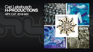 Cari Lekebusch - H-Productions HPX 2019 (compilation mix)