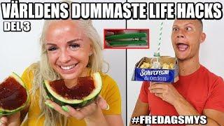 VÄRLDENS DUMMASTE LIFE HACKS DEL 3