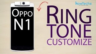 Http://shop.howtechs.com this video shows you how to customize the ringtone on oppo n1. if like video, please subscribe and leave a comment. can...