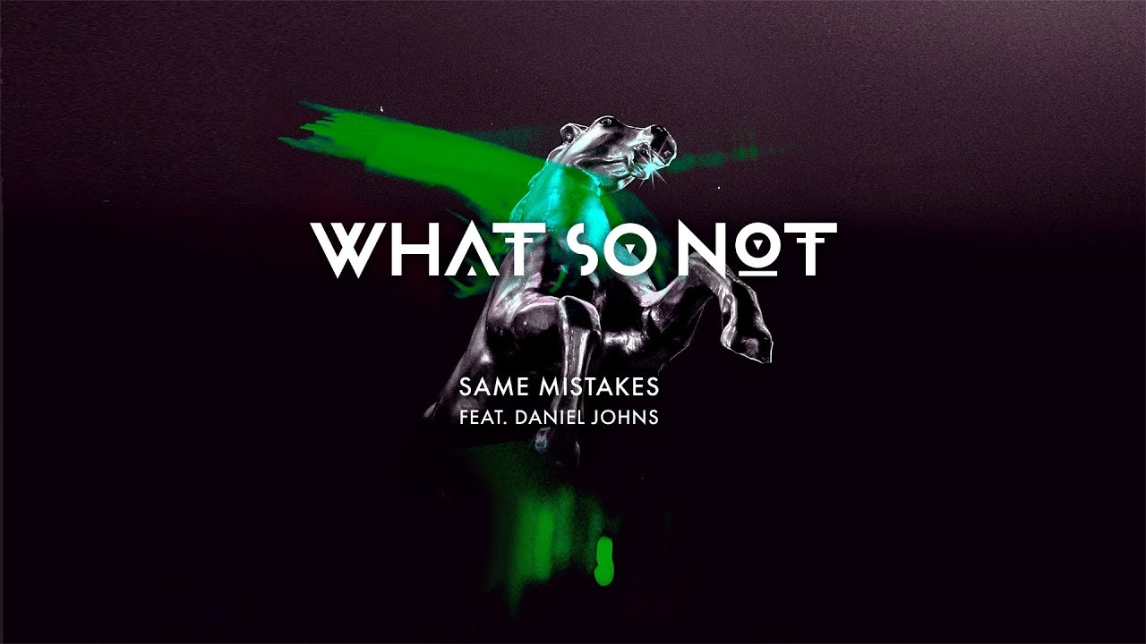 Download What So Not - Same Mistakes (feat. Daniel Johns)  [Official Audio]