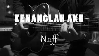 Kenanglah Aku - Naff ( Acoustic Karaoke )