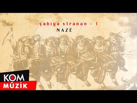 Şahiya Stranan - Naze