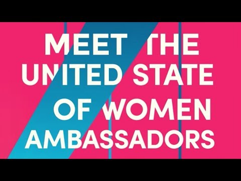 Meet The 2018 United State Of Women Ambassadors!