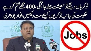 Economy will slow down if Govt gives jobs to people: Fawad Ch