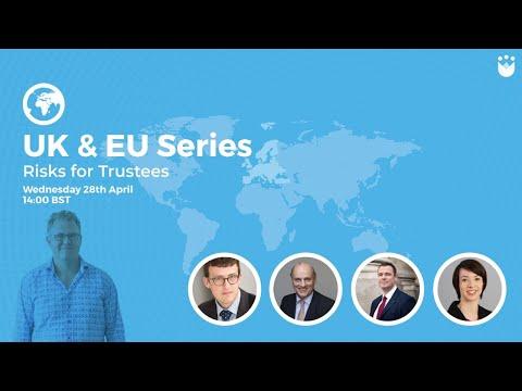 UK & EU Series: Risk For Trustees