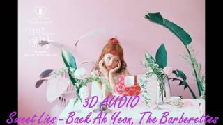[3D AUDIO] SWEET LIES - BAEK AH YEON, THE BARBERETTES
