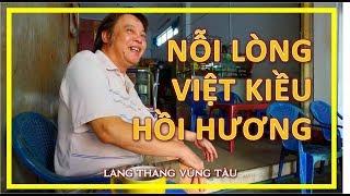 NỖI LÒNG VIỆT KIỀU HỒI HƯƠNG | LANG THANG VŨNG TÀU