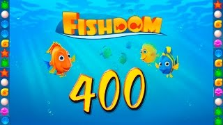 fishdom: Deep Dive level 400 Walkthrough