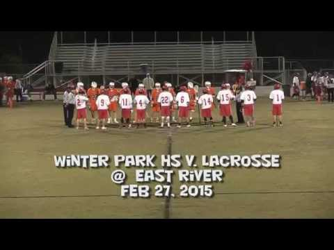 Varsity Lacrosse Winter Park HS @ East River 2-7-2015