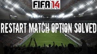 FIFA 14: Restart Match Option Solved