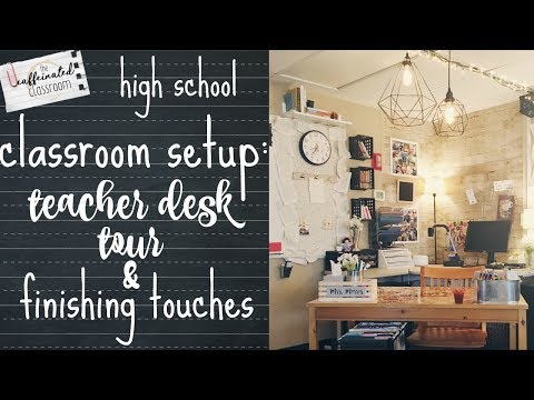 Classroom Setup Part 5 | Teacher Desk Tour & Finishing Touches | High School Teacher