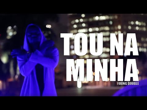 Young Double - Tou Na Minha (Video Oficial)