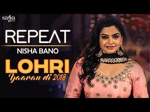 Nisha Bano : Repeat | Lohri Yaaran Di 2018 | New Punjabi Song 2018 | Saga Music