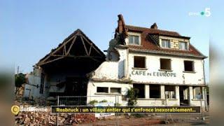 Rosbruck : un village entier qui s'enfonce inexorablement...