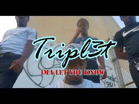 Triplets - Ima Let You Know (RTS) @thewrightvisions