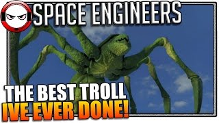 Space engineers funny spider - The best troll I
