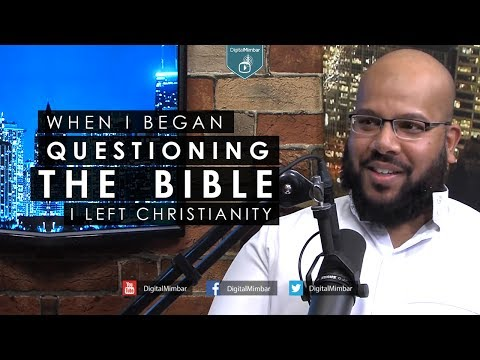 When I Began QUESTIONING the Bible I LEFT Christianity