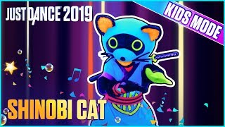 Just Dance 2019: Shinobi Cat (Kids Mode) | Official Track Gameplay [US]