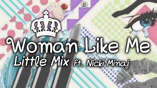 Woman Like Me - Little Mix ft. Nicki Minaj (LYRICS)