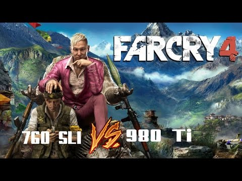 Far Cry 4 GTX 760 SLI VS GTX 980 TI