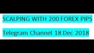 Forex Trading Scalping with 200 Forex Pips Signals On Telegram 18TH DEC 2018 REVIEW
