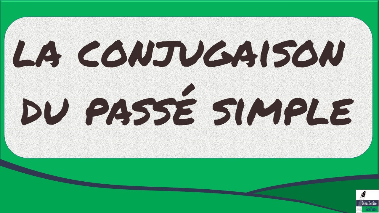 Le Passe Simple En 4 Minutes La Conjugaison Du Passe Simple En Francais Youtube