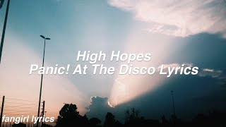 High Hopes || Panic! At The Disco Lyrics