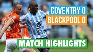 Highlights: Coventry 0 Blackpool 0