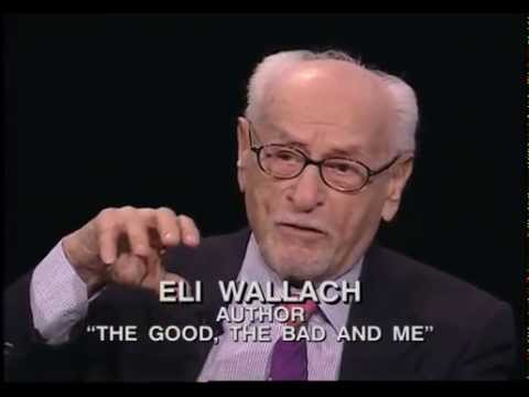 "The Open Mind : Eli Wallach's ""The Good, the Bad and Me"""