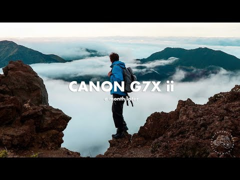 CANON G7X ii - A MONTH LATER (2018 review)
