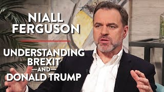 Niall Ferguson on Understanding Brexit and Donald Trump (Pt. 2)