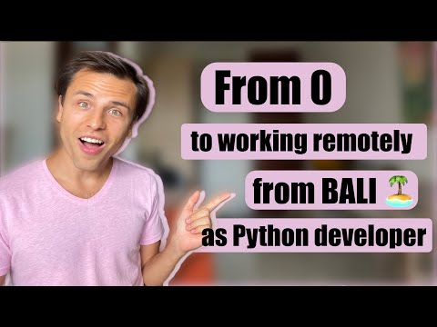 From 0 to working remotely from Bali as Python developer