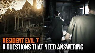 Resident Evil 7: 6 questions that need answering