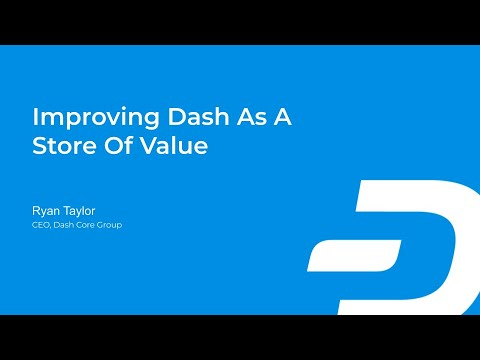 Ryan Taylor - Improving Dash As A Store Of Value