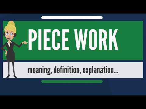 What is PIECE WORK? What does PIECE WORK mean? PIECE WORK meaning, definition & explanation