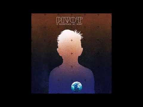 Pivot-O soundtrack my heart (full album)
