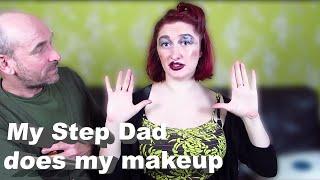 My stepdad does my makeup (Ft. Martin Bird)