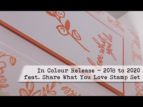 New In Colours feat. Love What You Do - Stampin' Up!