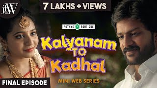 Kalyanam to Kadhal | Ep 3 | Mini Webseries | Ft. Rj Saru|Rishikanth| Abdool Lee | Subtitles | JFW