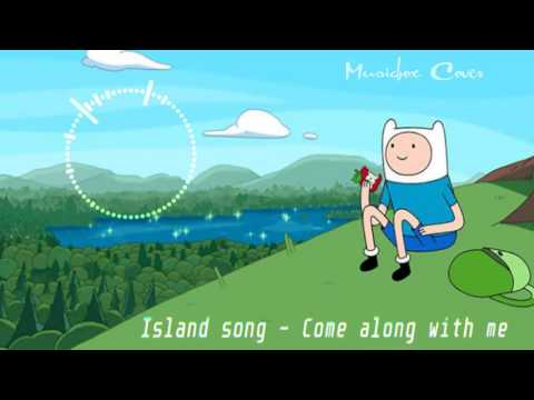 Music box  Adventure Time  Island song Come along with me