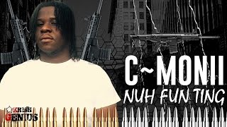 C-Monii - Nuh Fun Ting - March 2017